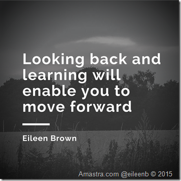 Looking back and learning will enable you to move forward eileenb Amastra Eileen Brown motivational quote